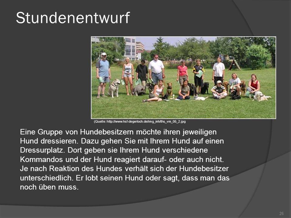Stundenentwurf Eine Gruppe von Hundebesitzern möchte ihren jeweiligen