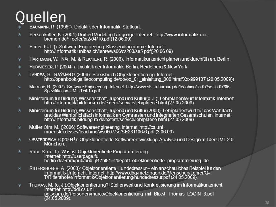 Quellen Baumann, R. (19962): Didaktik der Informatik. Stuttgart.