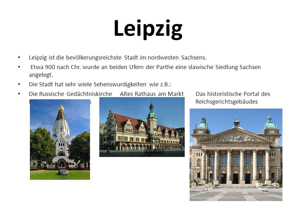 Leipzig Leipzig ist die bevölkerungsreichste Stadt im nordwesten Sachsens.