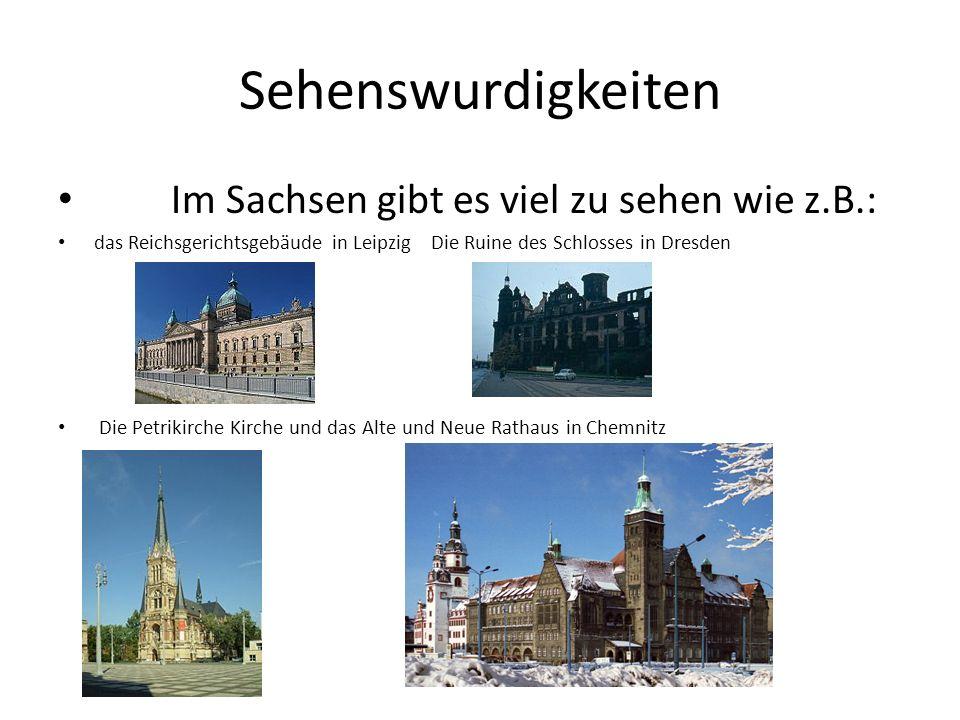 Sehenswurdigkeiten Im Sachsen gibt es viel zu sehen wie z.B.: