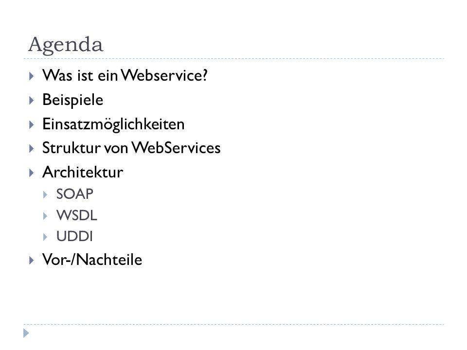 Agenda Was ist ein Webservice Beispiele Einsatzmöglichkeiten