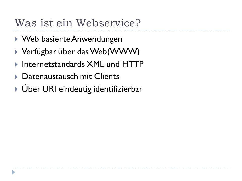 Was ist ein Webservice Web basierte Anwendungen