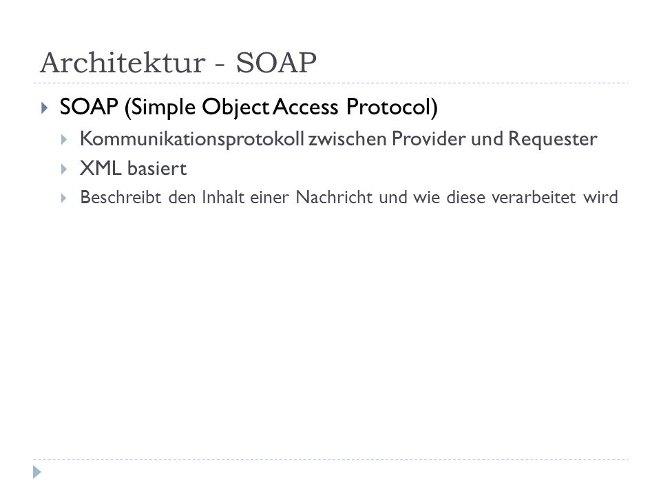 Architektur - SOAP SOAP (Simple Object Access Protocol)