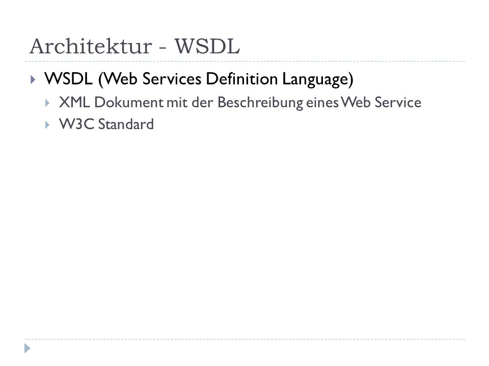 Architektur - WSDL WSDL (Web Services Definition Language)