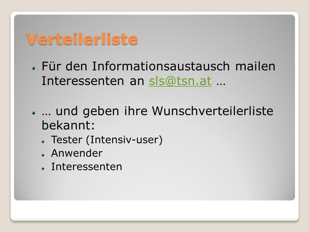 VerteilerlisteFür den Informationsaustausch mailen Interessenten an sls@tsn.at … … und geben ihre Wunschverteilerliste bekannt: