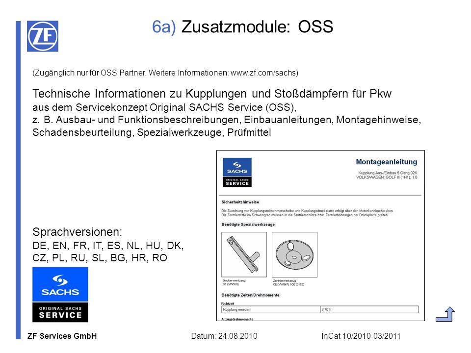 6a) Zusatzmodule: OSS (Zugänglich nur für OSS Partner. Weitere Informationen: www.zf.com/sachs)
