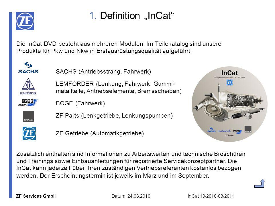 "1. Definition ""InCat SACHS (Antriebsstrang, Fahrwerk)"