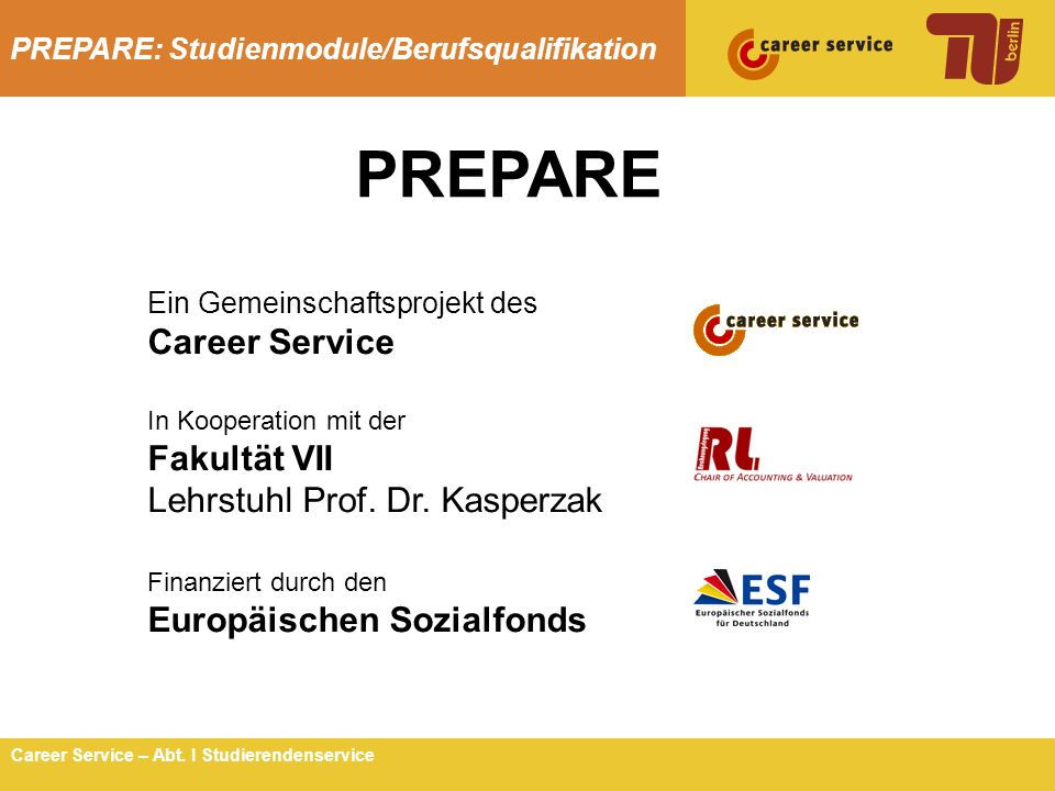 PREPARE Career Service Fakultät VII Lehrstuhl Prof. Dr. Kasperzak