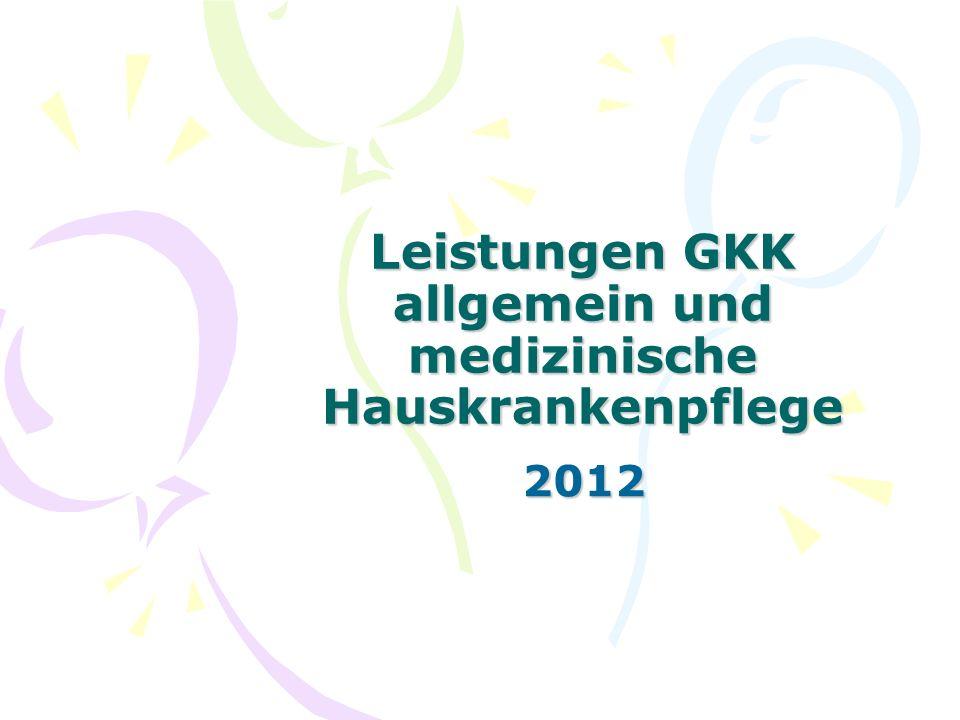 Leistungen GKK allgemein und medizinische Hauskrankenpflege