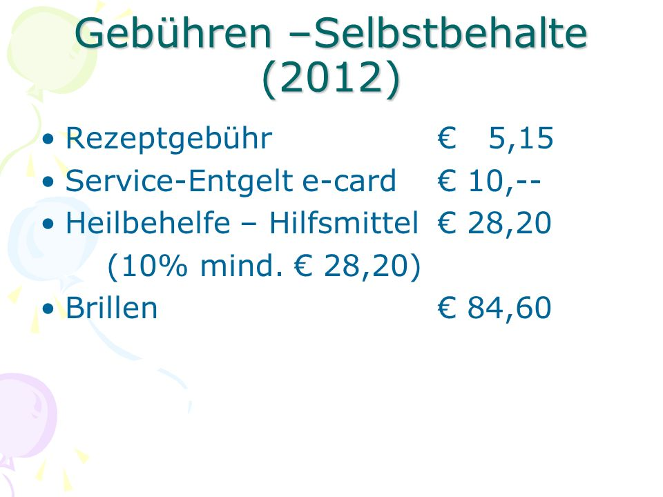 Gebühren –Selbstbehalte (2012)