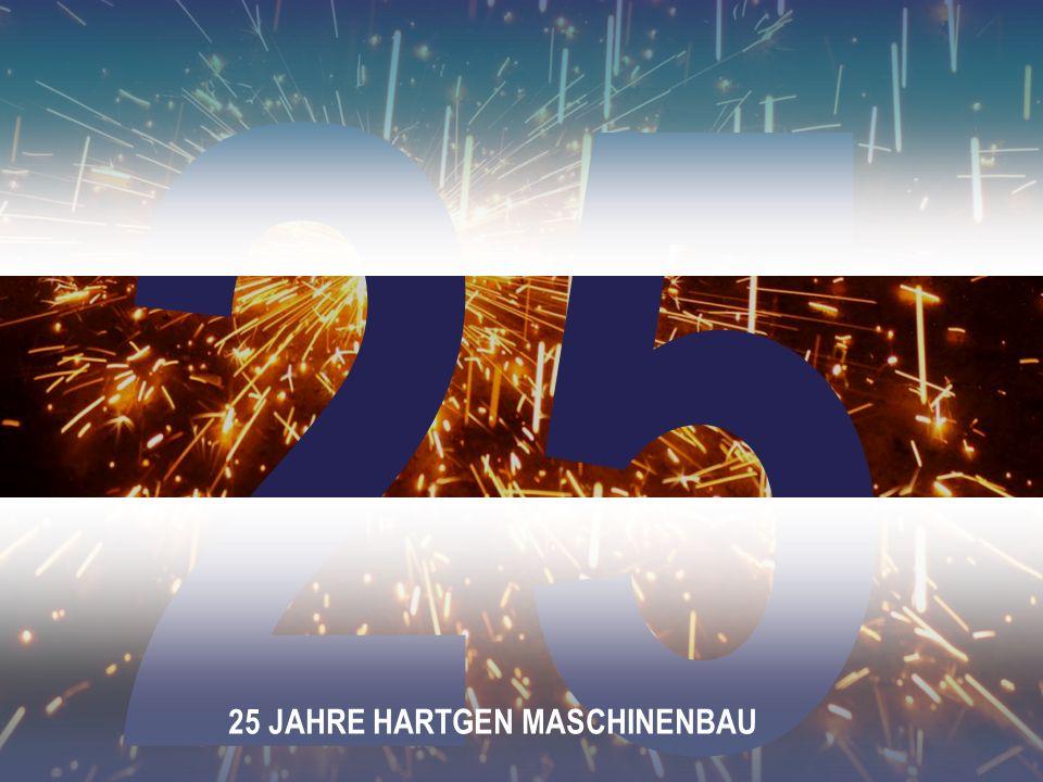25 25 JAHRE HARTGEN MASCHINENBAU