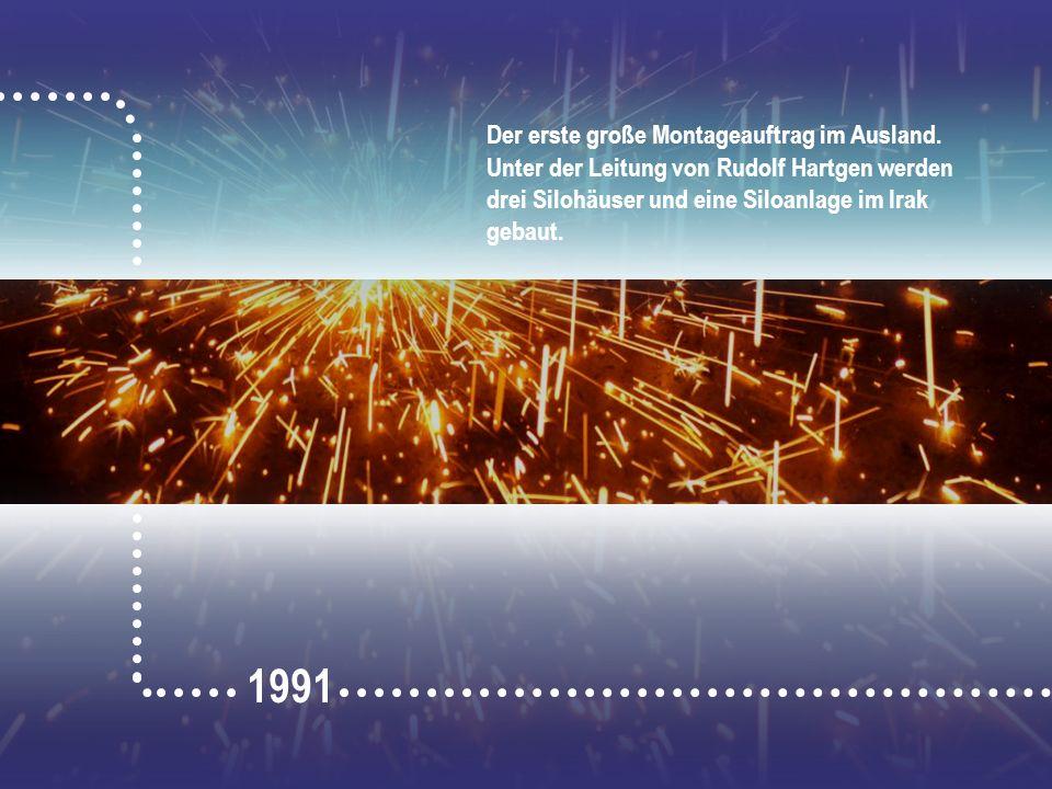1991 Der erste große Montageauftrag im Ausland.