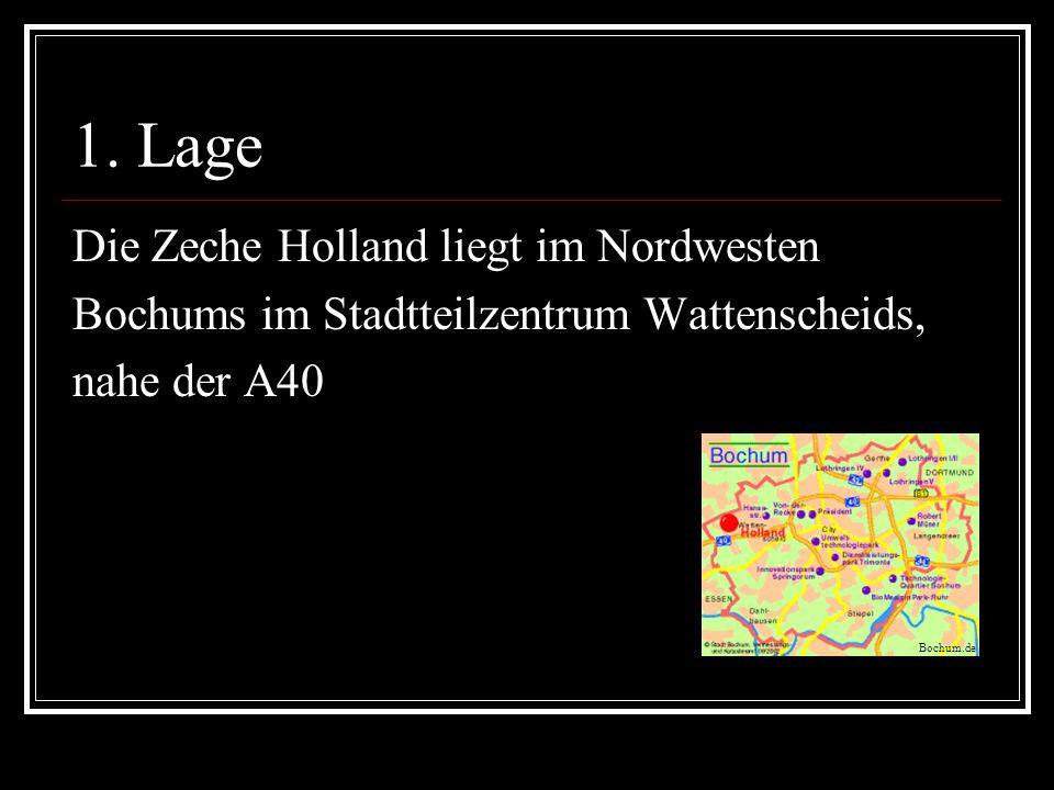 1. Lage Die Zeche Holland liegt im Nordwesten
