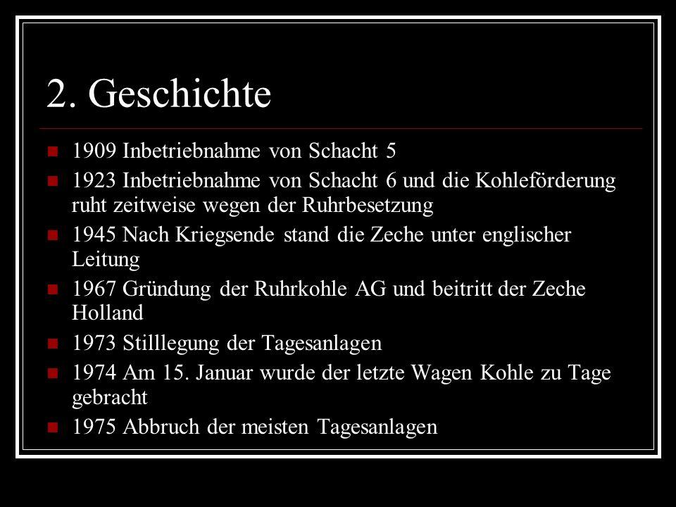 2. Geschichte 1909 Inbetriebnahme von Schacht 5