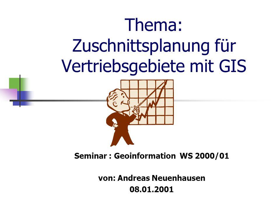 Thema: Zuschnittsplanung für Vertriebsgebiete mit GIS
