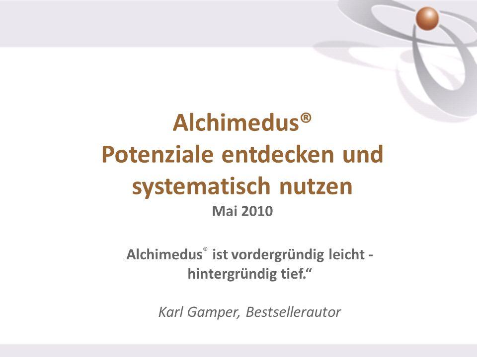 Alchimedus® Potenziale entdecken und systematisch nutzen Mai 2010