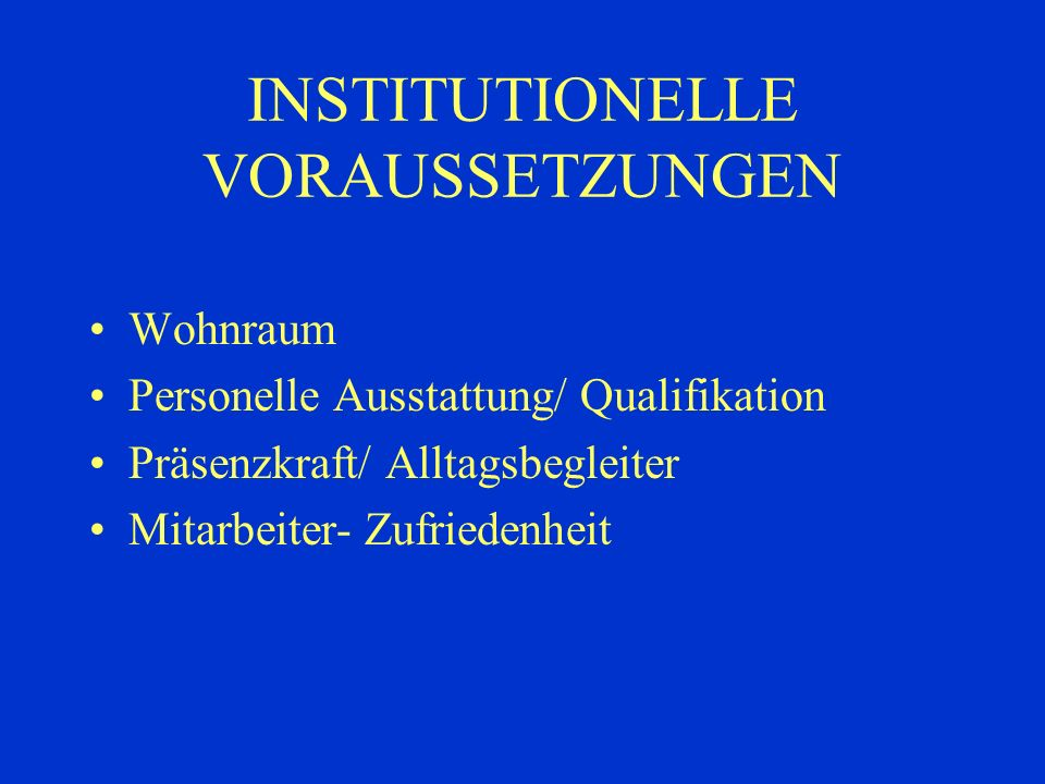 INSTITUTIONELLE VORAUSSETZUNGEN