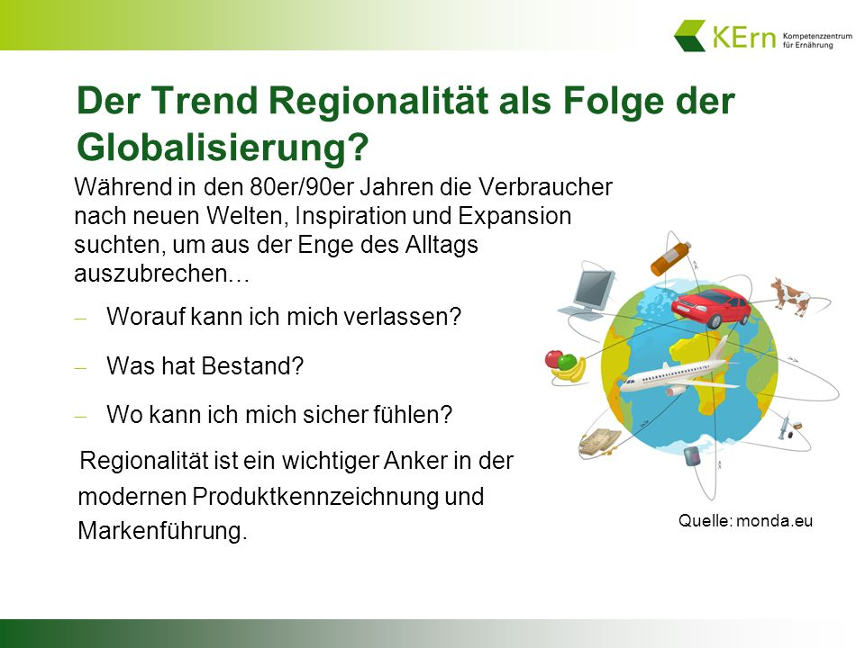 Der Trend Regionalität als Folge der Globalisierung