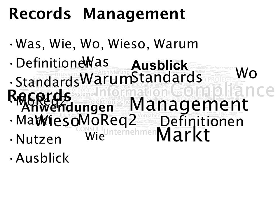 Markt Management Warum Records Wieso Records Management MoReq2 Wo Wo