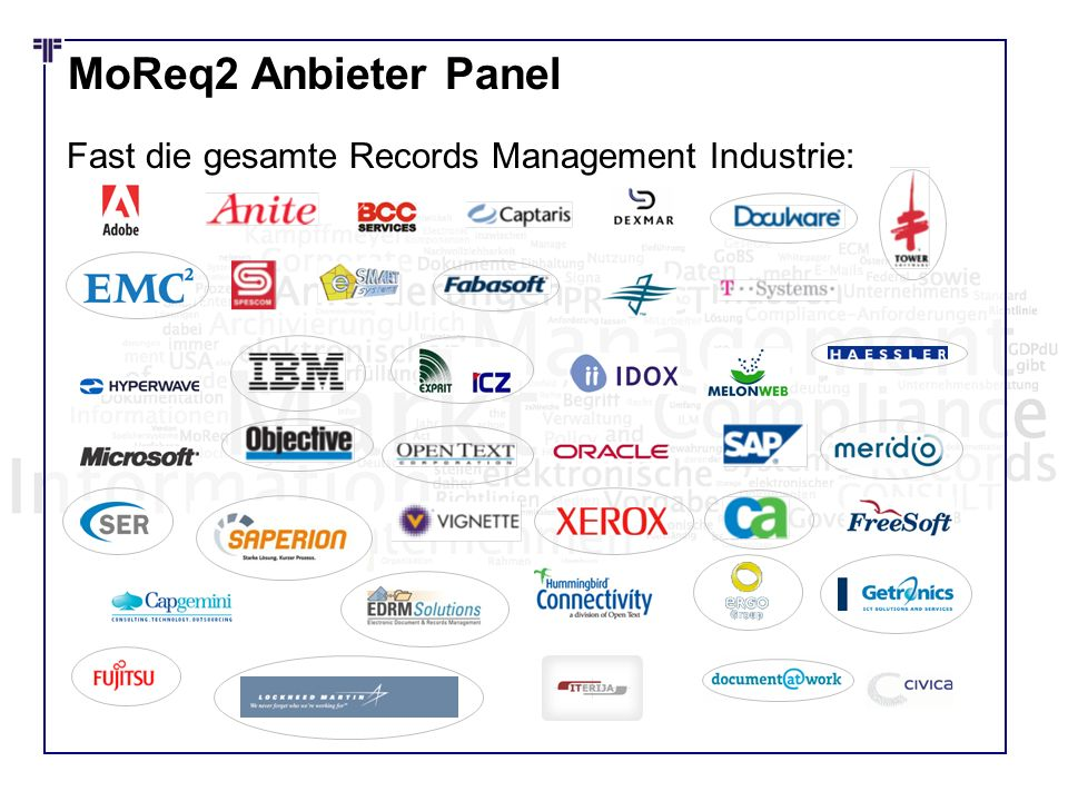 MoReq2 Anbieter Panel Fast die gesamte Records Management Industrie: