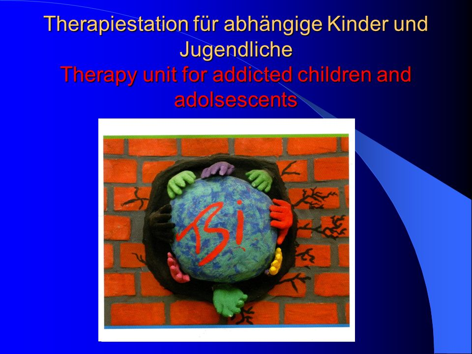 Therapiestation für abhängige Kinder und Jugendliche Therapy unit for addicted children and adolsescents