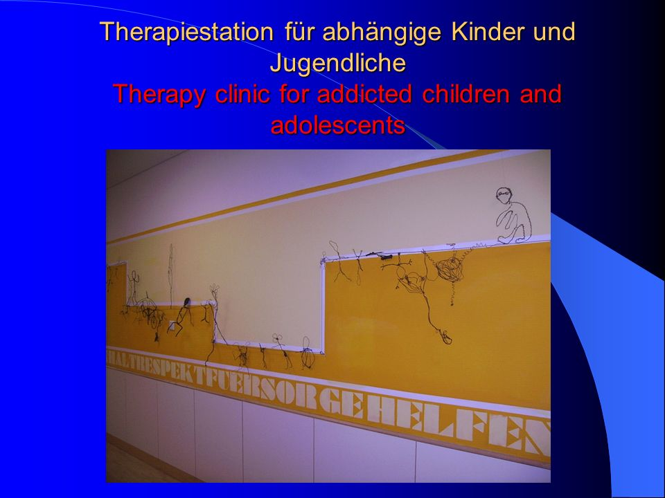 Therapiestation für abhängige Kinder und Jugendliche Therapy clinic for addicted children and adolescents