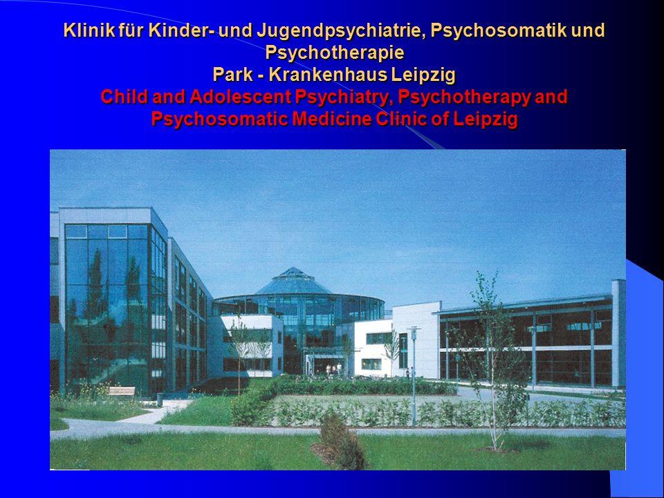 Klinik für Kinder- und Jugendpsychiatrie, Psychosomatik und Psychotherapie Park - Krankenhaus Leipzig Child and Adolescent Psychiatry, Psychotherapy and Psychosomatic Medicine Clinic of Leipzig
