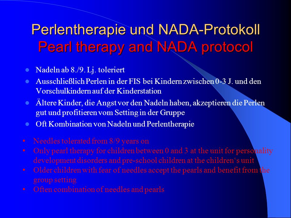 Perlentherapie und NADA-Protokoll Pearl therapy and NADA protocol