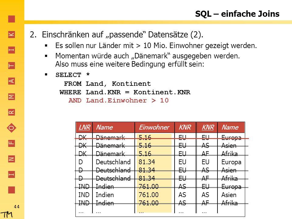 AND Land.Einwohner > 10