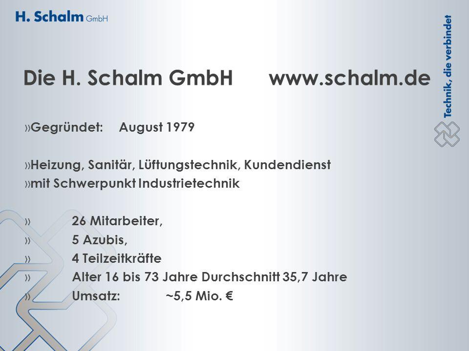 Die H. Schalm GmbH www.schalm.de