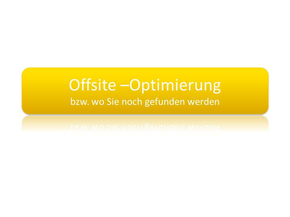 Offsite –Optimierung bzw. wo Sie noch gefunden werden