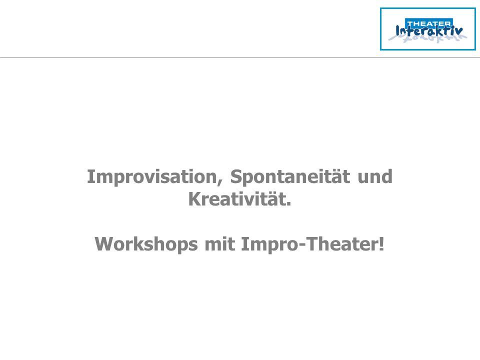 Improvisation, Spontaneität und Kreativität