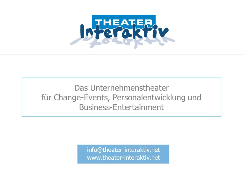info@theater-interaktiv.net www.theater-interaktiv.net