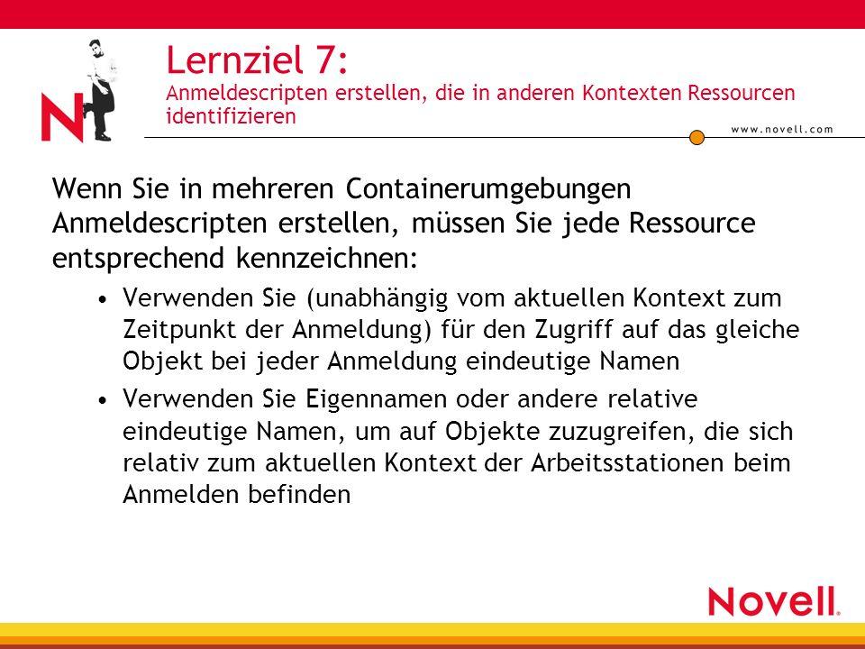 Lernziel 7: Anmeldescripten erstellen, die in anderen Kontexten Ressourcen identifizieren