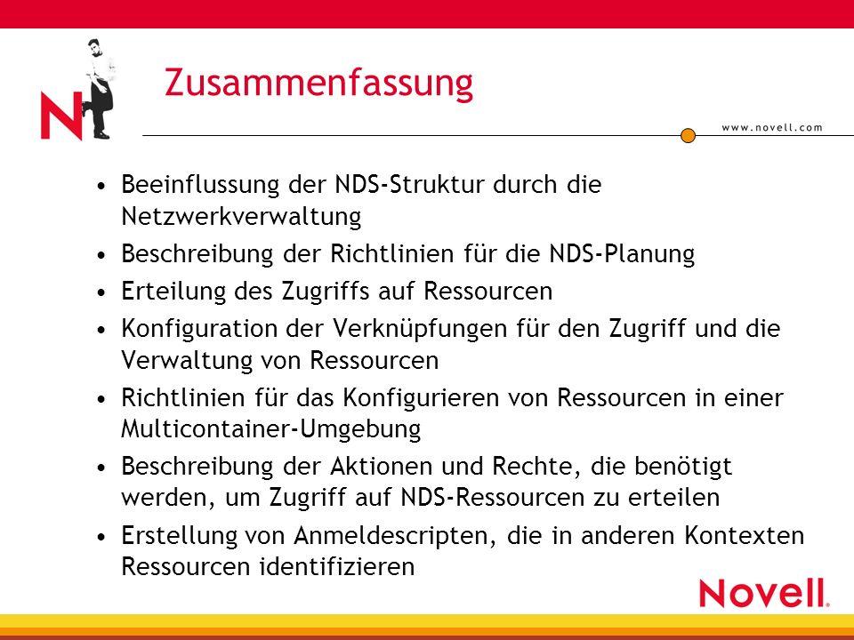 Zusammenfassung Beeinflussung der NDS-Struktur durch die Netzwerkverwaltung. Beschreibung der Richtlinien für die NDS-Planung.