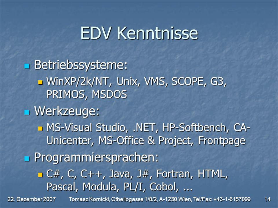 EDV Kenntnisse Betriebssysteme: Werkzeuge: Programmiersprachen:
