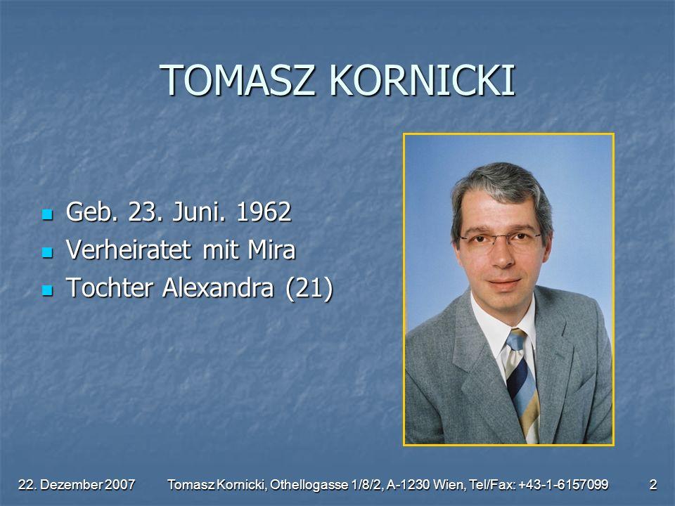 TOMASZ KORNICKI Geb. 23. Juni. 1962 Verheiratet mit Mira