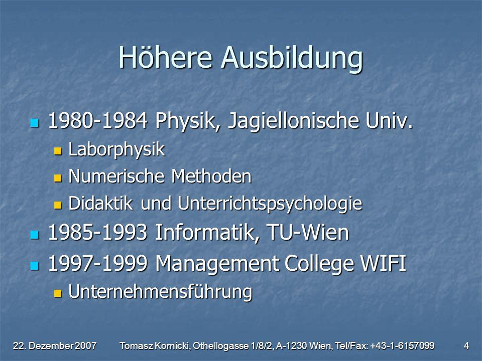 Höhere Ausbildung 1980-1984 Physik, Jagiellonische Univ.