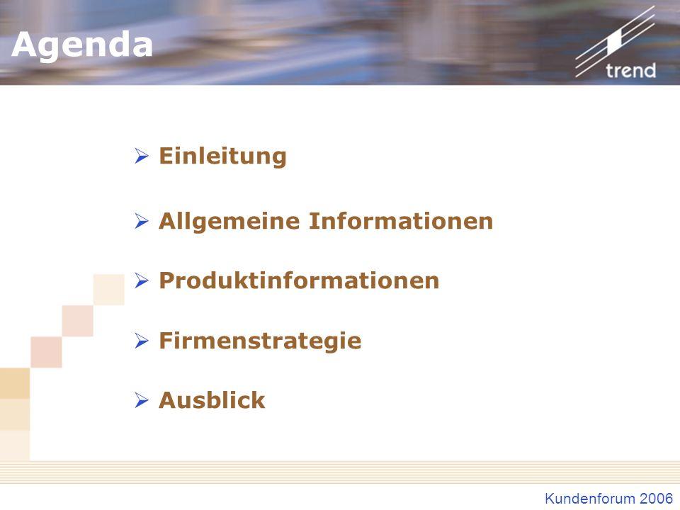 Agenda Einleitung Allgemeine Informationen Produktinformationen