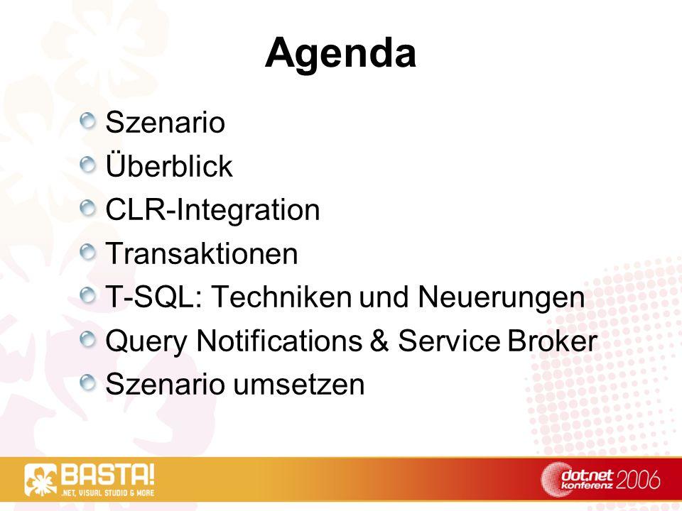Agenda Szenario Überblick CLR-Integration Transaktionen