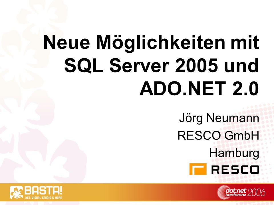 Neue Möglichkeiten mit SQL Server 2005 und ADO.NET 2.0
