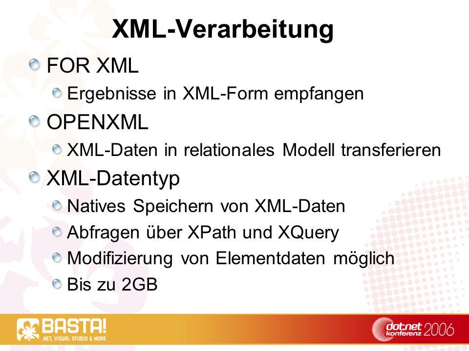 XML-Verarbeitung FOR XML OPENXML XML-Datentyp