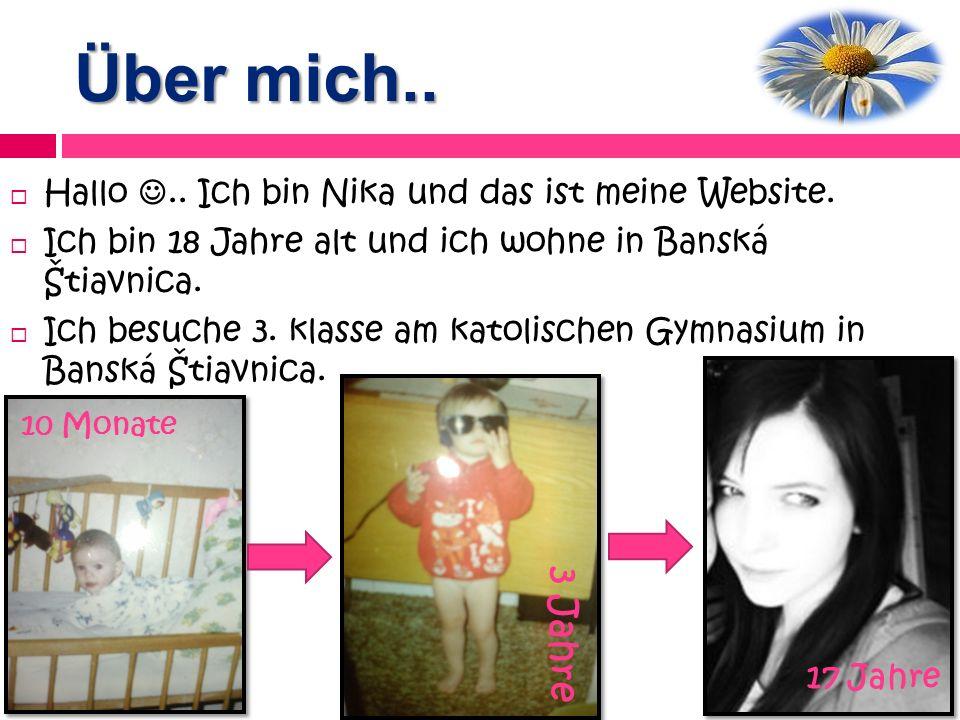 Über mich.. 3 Jahre Hallo .. Ich bin Nika und das ist meine Website.
