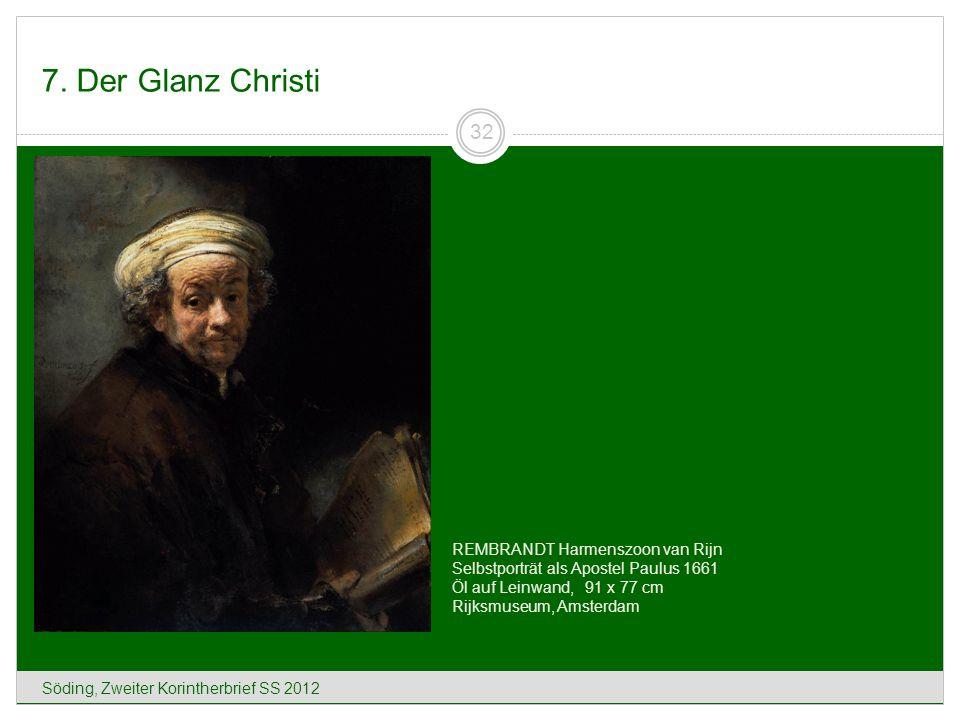 7. Der Glanz Christi REMBRANDT Harmenszoon van Rijn Selbstporträt als Apostel Paulus 1661 Öl auf Leinwand, 91 x 77 cm Rijksmuseum, Amsterdam.