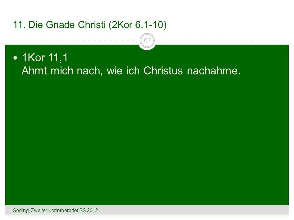 11. Die Gnade Christi (2Kor 6,1-10)