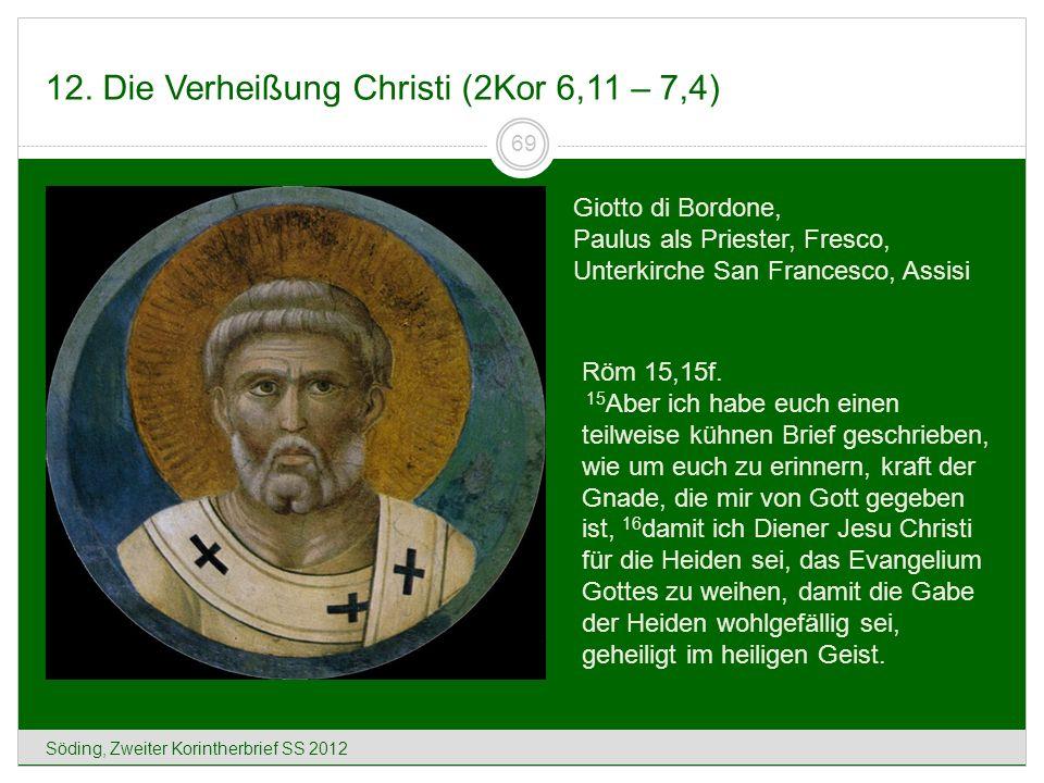 12. Die Verheißung Christi (2Kor 6,11 – 7,4)
