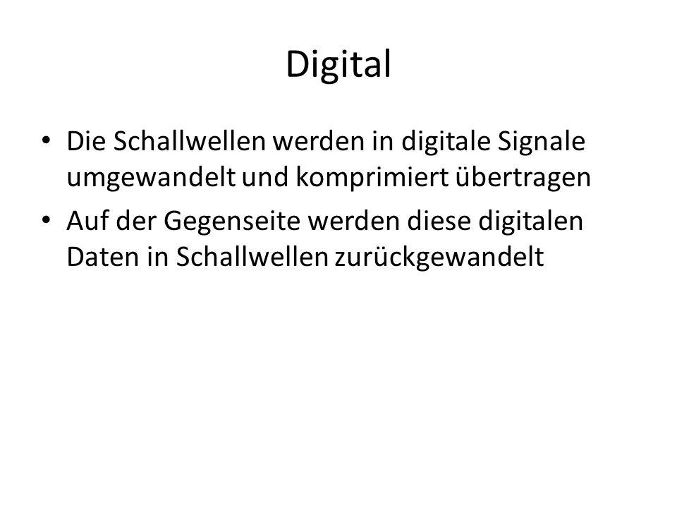 Digital Die Schallwellen werden in digitale Signale umgewandelt und komprimiert übertragen.