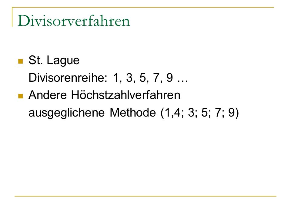 Divisorverfahren St. Lague Divisorenreihe: 1, 3, 5, 7, 9 …