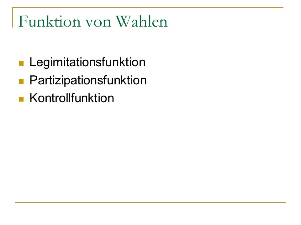 Funktion von Wahlen Legimitationsfunktion Partizipationsfunktion