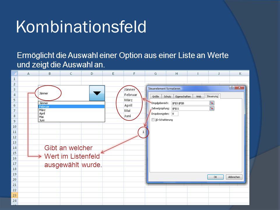 Kombinationsfeld Ermöglicht die Auswahl einer Option aus einer Liste an Werte und zeigt die Auswahl an.